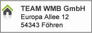 Adresse - TEAM WMB GmbH Europa Allee 12 54343 Föhren